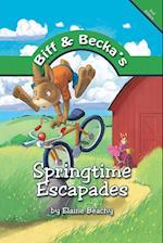 Biff and Becka's Springtime Escapades af Elaine Beachy