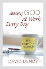 Seeing God at Work Every Day af David Dendy