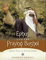Ephus and the Praying Bushel