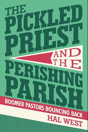 Bog, paperback The Pickled Priest and the Perishing Parish af Hal West