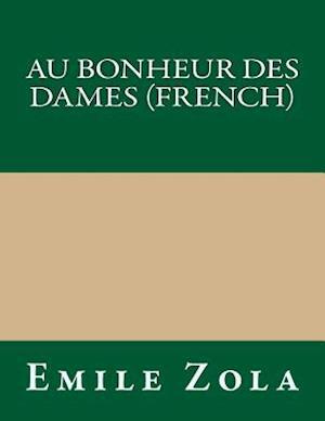 Au Bonheur Des Dames (French) af Emile Zola