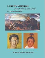 Louis R. Velasquez, Porterville to San Diego, 85 Poems from 2013 af Louis R. Velasquez