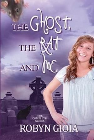 The Ghost, the Rat, and Me af Robyn Gioia