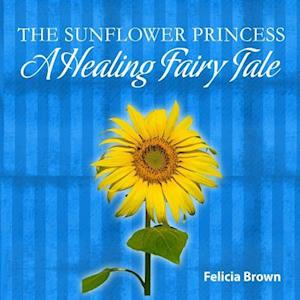 The Sunflower Princess af Felicia Brown
