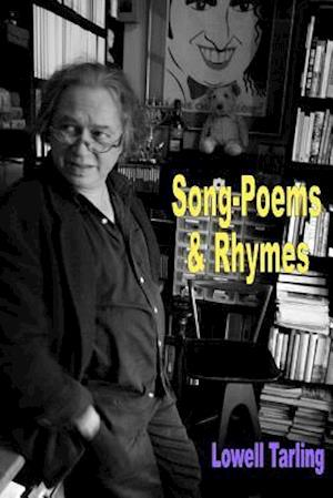 Song-Poems & Rhymes af Lowell Tarling