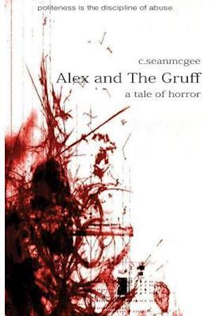 Alex and the Gruff (a Tale of Horror) af MR C. Sean McGee