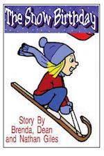 The Snow Birthday af Brenda Giles, Dean R. Giles, Nathan Giles