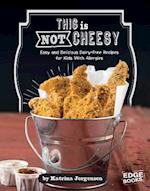 This Is Not Cheesy! (Allergy Aware Cookbooks)