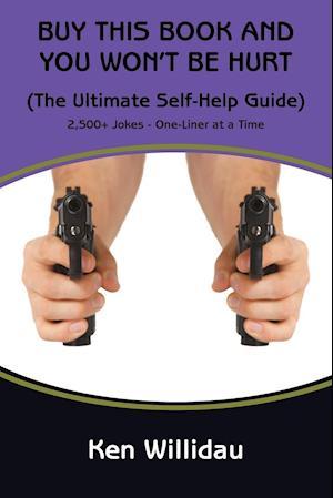 Bog, paperback Buy This Book & You Won't Be Hurt af Ken Willidau