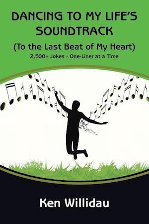 Bog, paperback Dancing to My Life's Soundtrack af Ken Willidau