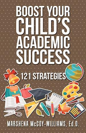 Bog, paperback Boost Your Child's Academic Success af Ed D. Marshena McCoy-Williams