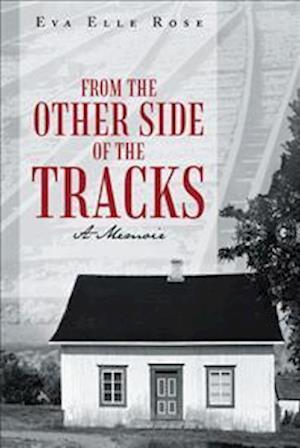From The Other Side Of The Tracks af Eva Elle Rose