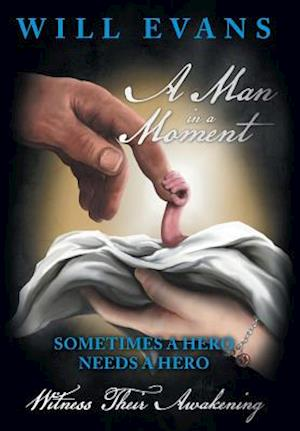 A Man in a Moment af Will Evans