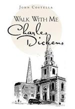 Walk with Me Charles Dickens af John Costella