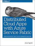 Distributed Cloud Applications with Azure Service Fabric