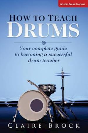 How to Teach Drums af Claire Brock