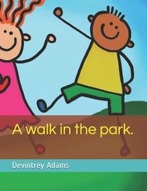 Bog, paperback A Walk in the Park. af Devintrey Adams