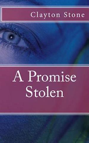 Bog, paperback A Promise Stolen af Clayton Stone