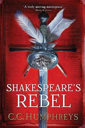 Shakespeare's Rebel af C. C. Humphreys