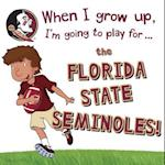 When I Grow Up, I'm Going to Play for the Florida State Seminoles!