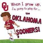 When I Grow Up, I Want to Play for the Oklahoma Sooners