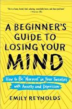 A Beginner's Guide to Losing Your Mind af Emily Reynolds