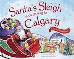 Santa's Sleigh Is on Its Way to Calgary