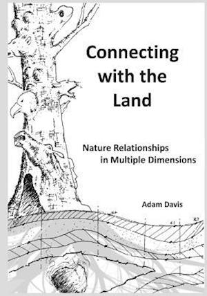 Connecting with the Land af Adam Davis