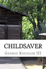Childsaver af George Kreigler III