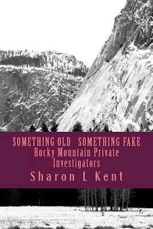 Something Old, Something Fake af Sharon L. Kent