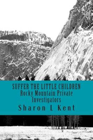 Suffer the Little Children af Sharon L. Kent