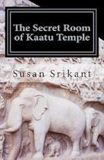 The Secret Room of Kaatu Temple af Susan Srikant