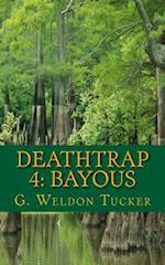 Deathtrap 4 af G. Weldon Tucker