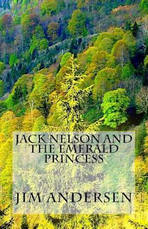 Jack Nelson and the Emerald Princess af Jim Andersen