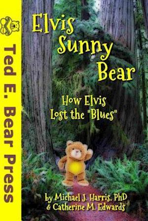 Elvis Sunny Bear (Black & White Interior Version) af Catherine M. Edwards, Michael J. Harris Phd