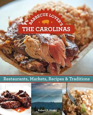 Barbecue Lover's the Carolinas af Robert F. Moss