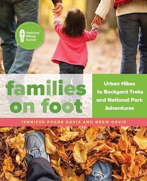 Bog, paperback Families on Foot af Jennifer Pharr Davis, Brew Davis