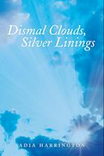 Dismal Clouds, Silver Linings