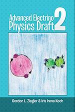 Advanced Electrino Physics Draft 2 af Iris Irene Koch, Gordon L. Ziegler