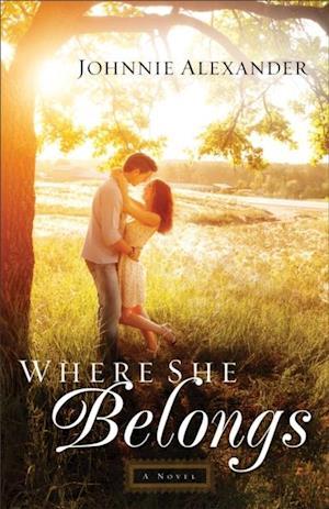 Where She Belongs (Misty Willow Book #1) af Johnnie Alexander