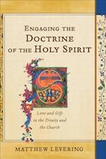 Engaging the Doctrine of the Holy Spirit