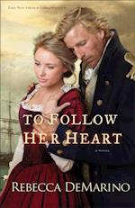 To Follow Her Heart (The Southold Chronicles Book #3) (The Southold Chronicles)