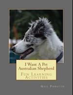 I Want a Pet Australian Shepherd af Gail Forsyth