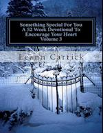 Something Special for You a 52 Week Devotional to Encourage Your Heart Volume 3 af Leann Carrick