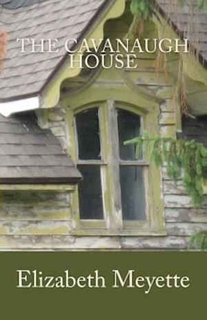 The Cavanaugh House af Elizabeth Meyette
