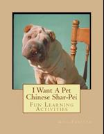I Want a Pet Chinese Shar-Pei af Gail Forsyth