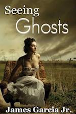 Seeing Ghosts af James Garcia