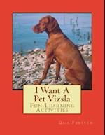 I Want a Pet Vizsla af Gail Forsyth