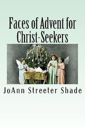 Bog, paperback Faces of Advent for Christ-Seekers af Joann Streeter Shade