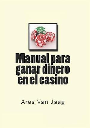 Manual Para Ganar Dinero En El Casino af Ares Van Jaag, Jose Antonio Alias
